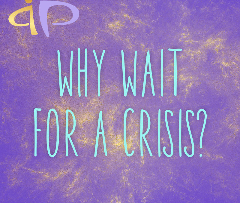 Why Wait for a Crisis?