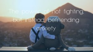 Befriend Anxiety
